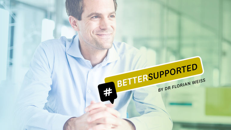 #BETTERSUPPORTED by Dr. Florian Weiß