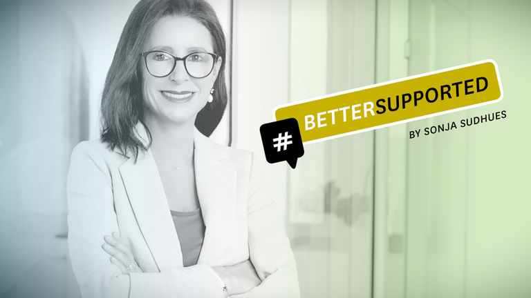 #BETTERSUPPORTED by Sonja Sudhues